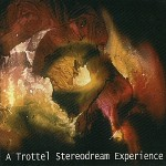 A Trottel Stereodream Experience