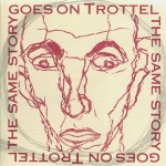trottel_the_same_story_goes_on_1992